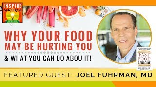 🌟  DR JOEL FUHRMAN: Why Your Food May Be Hurting You & What You Can Do! | Fast Food Genocide