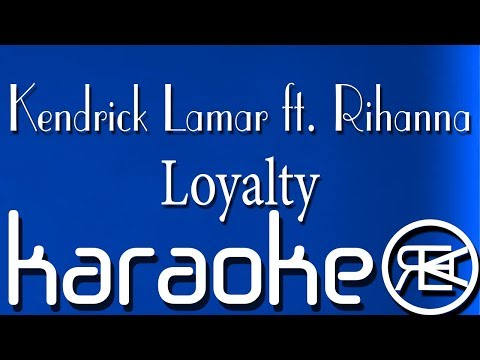 Kendrick Lamar ft. Rihanna - Loyalty (Instrumental Rap Beat, Karaoke Version), (ReProd. by Alernu)
