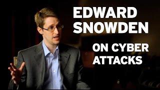 Edward Snowden on Cyber Attacks