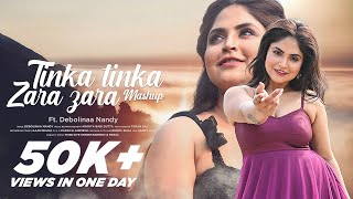 Tinka Tinka Zara Zara (Mashup Cover) Debolinaa Nandy Mp3 Song Download