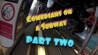 COMEDIANS ON A SUBWAY: PART II - Documentaries About Absolutely Nothing