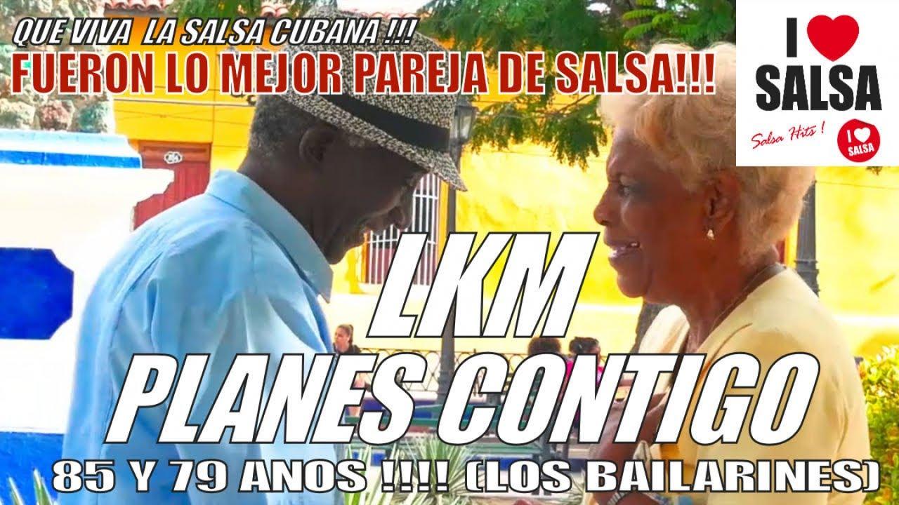 LKM - PLANES CONTIGO - (SALSA GHETTO SALSA DEL BARRIO CUBANO) 81 Y 79 ANOS! QUE VIVE LA SALSA!