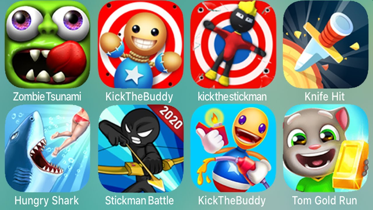 Zombie Tsunami,KickTheBuddy,kickthestickman,Knife Hit,Hungry Shark,Stickman Battle,Tom Gold Run