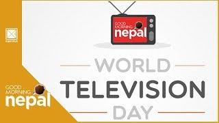 World Television Day | Good Morning Nepal - 21 November 2019