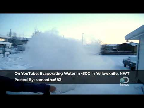 Evaporating Water in -30C in Yellowknife, NWT Explained