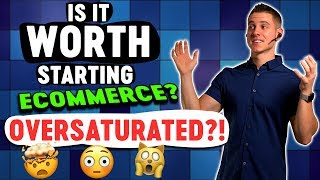 Is It Even Worth Starting eCommerce in 2018? [SHOCKING]