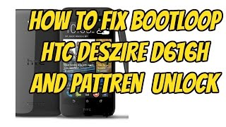 HTC DESIRE 616 d616h  fix stuck logo or update software and flash stock rom