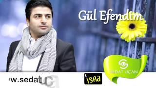 Sedat Uçan - Gül Efendim (Müziksiz)