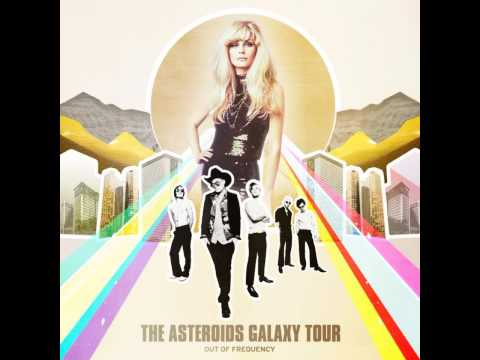 the asteroids galaxy tour dollars in the night