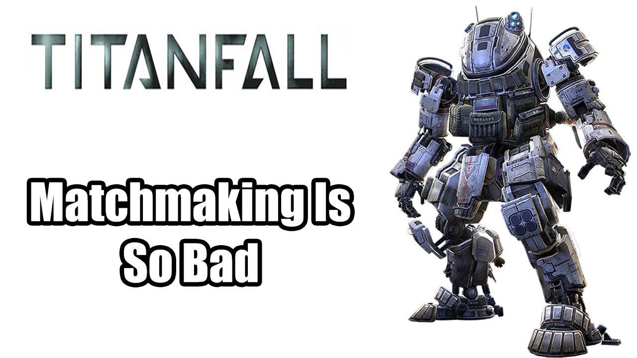 titanfall matchmaking so long