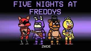 Among Us But FIVE NIGHTS AT FREDDYS Imposter Roles (mods)