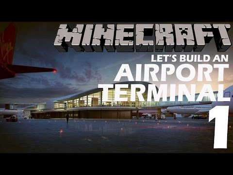 Minecraft - Let's Build an Airport [Part 1] (The Terminal)