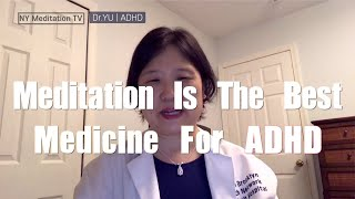Covid-19 Prescription : Meditation & ADHD - Meditation Is The Best Medicine  For ADHD