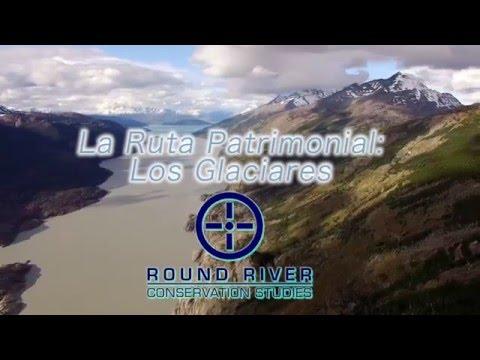 Ruta Patrimonal Los Glaciares - Round River Conservation Studies
