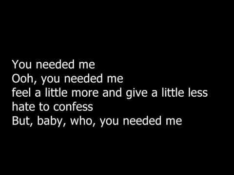 William Singe  Needed Me Lyrics