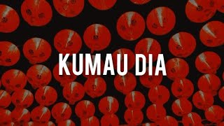 Kumau Dia - Andmesh [slowed]
