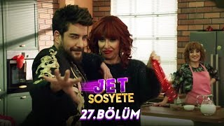 Jet Sosyete 27.Bölüm (Tek Parça Full HD)