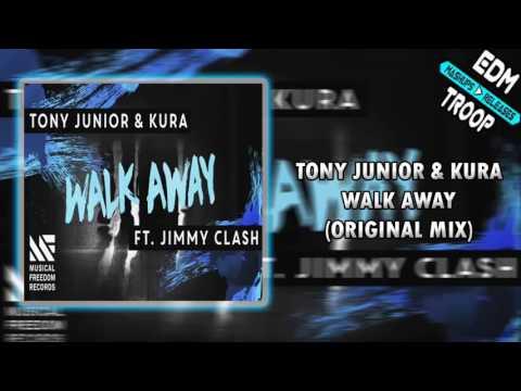 Tony Junior & KURA   Walk Away Original...