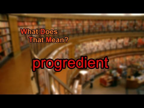 What does progredient mean?