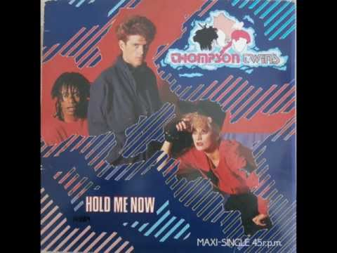 THOMPSON TWINS-HOLD ME NOW