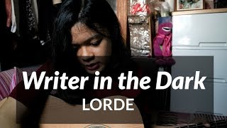 Lorde - Writer In The Dark (acoustic cover)