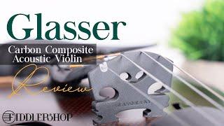 Glasser Carbon Composite Violin Review from Fiddlershop