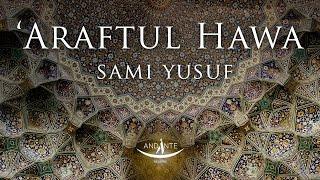 Sami Yusuf – 'Araftul Hawa