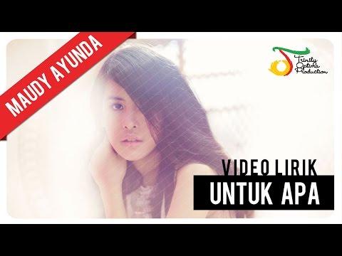 Maudy Ayunda - Untuk Apa | Video Lirik