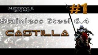 Medieval 2 TW: Stainless Steel | ►Castilla [1] | El Comienzo