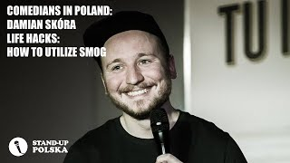"Comedians in Poland: Damian Skóra: ""Life hacks: How to utilize smog"" - polskie napisy"