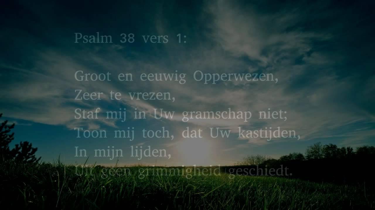 Psalm 38 vers 1. 6 en 9 - Groot en eeuwig Opperwezen - YouTube
