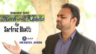 Rooh-e- Khuda by Sarfraz Bhatti ,Eid-e-Pentecost Geet