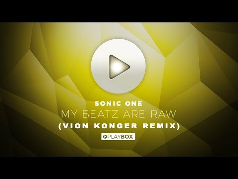 Sonic One - My Beatz Are Raw (Vion Konger Remix)   OUT NOW