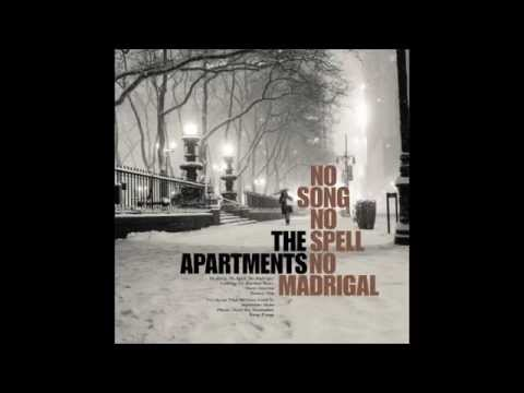 The Apartments No Song, No Spell, No Madrigal