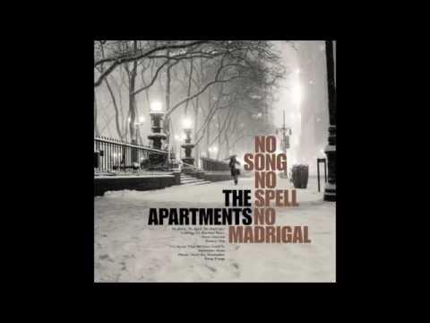 The Apartments No Song, No Spell, No...