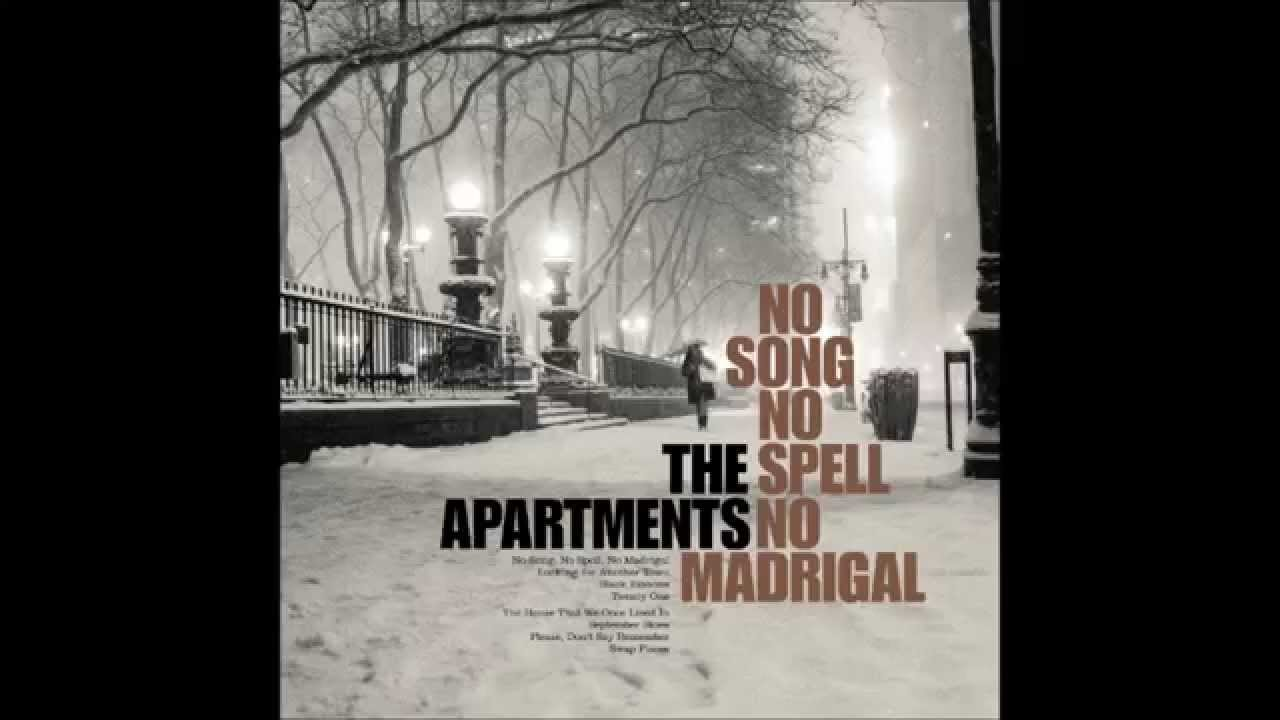 The Apartments No Song, No Spell, No Madrigal - YouTube