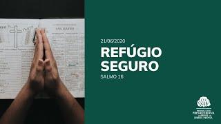 Refúgio Seguro - Culto - 21/06/2020