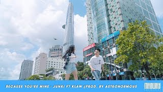 Because You're Mine - Junki ft Ku Lâm (Prod. by Astronormous | LÀ EM HAY LÀ AI OST)