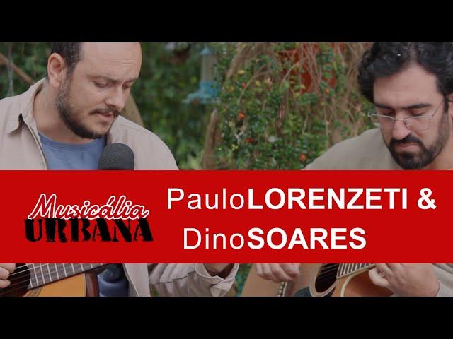 Paulo Lorenzeti e Dino Soares - Darumá | Musicália Urbana
