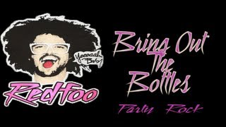 RedFoo New single - Bring Out The Bottles (Live)