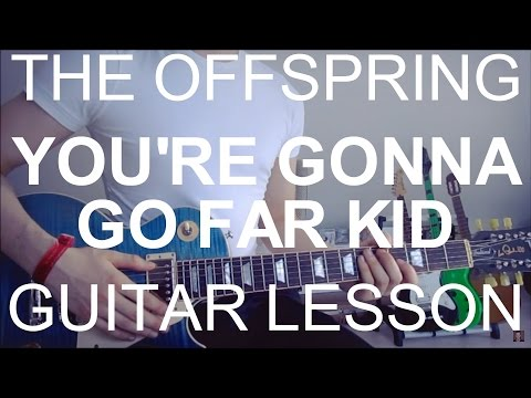 The offspring: You're gonna go far kid (GUITAR TUTORIAL/LESSON#67)
