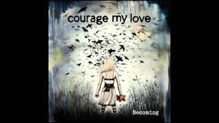 1 - Courage My Love - Skin And Bone [Album Becoming] [With Lyrics]