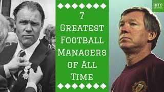 7 Greatest Football Managers of All Time