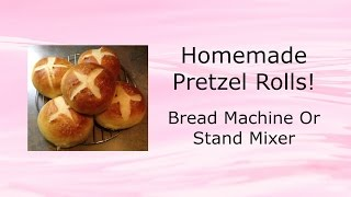 Homemade Pretzel Rolls!  Bread Machine Or Stand Mixer