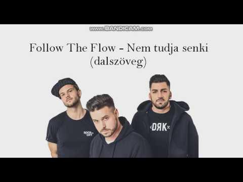 Follow The Flow - Nem tudja senki (dalszöveg) letöltés