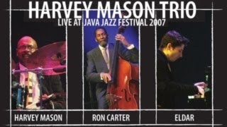 "Harvey Mason Trio ""Bernies Tune"" Live at Java Jazz Festival 2007"