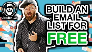 How To Build An Email List For Free (You've Never Seen This Before)