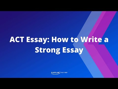 ACT Essay: How to Write a Strong Essay (Part 2: the Writing Prompt) | Kaplan Test Prep