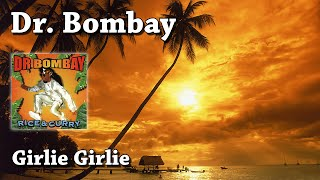 Watch Dr Bombay Girlie Girlie video