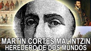 Martin Cortes Malintzin Heredero de dos mundos